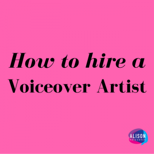 How To Hire A Voiceover Artist